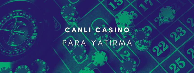 Canlı Casino Para Yatırma