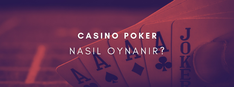 Casino Poker Nasıl Oynanır