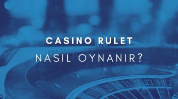 Casino Rulet Nasıl Oynanır
